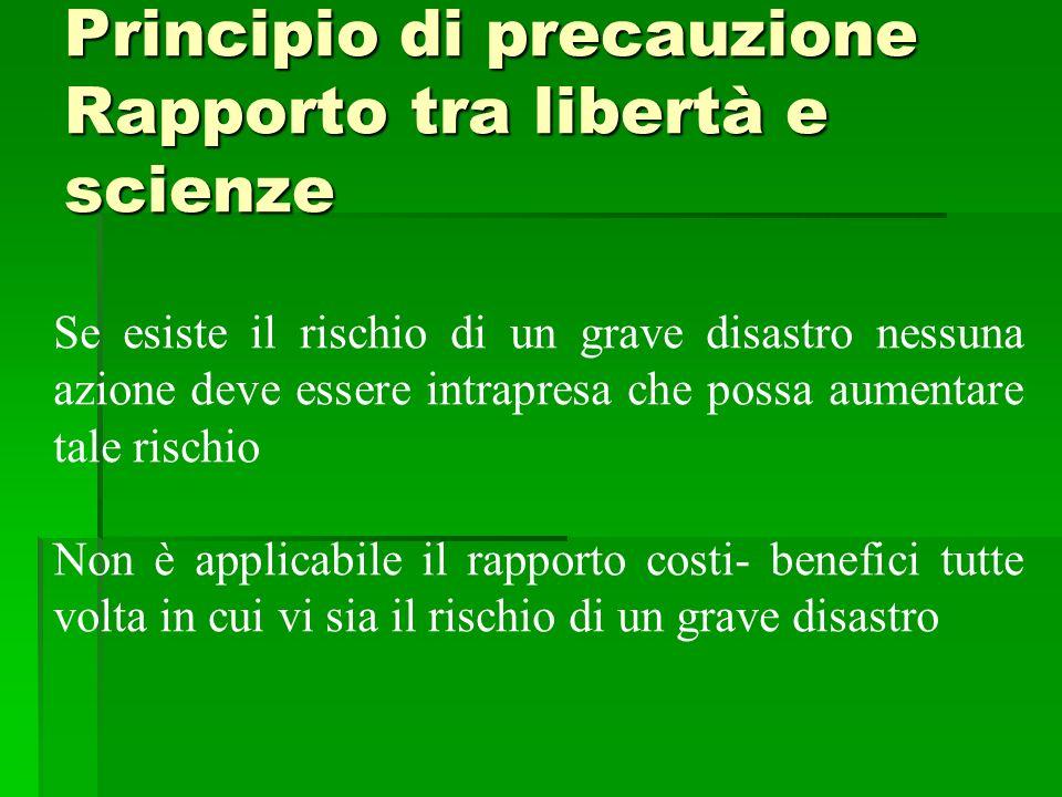 Principio di precauzione Rapporto tra libertà e scienze