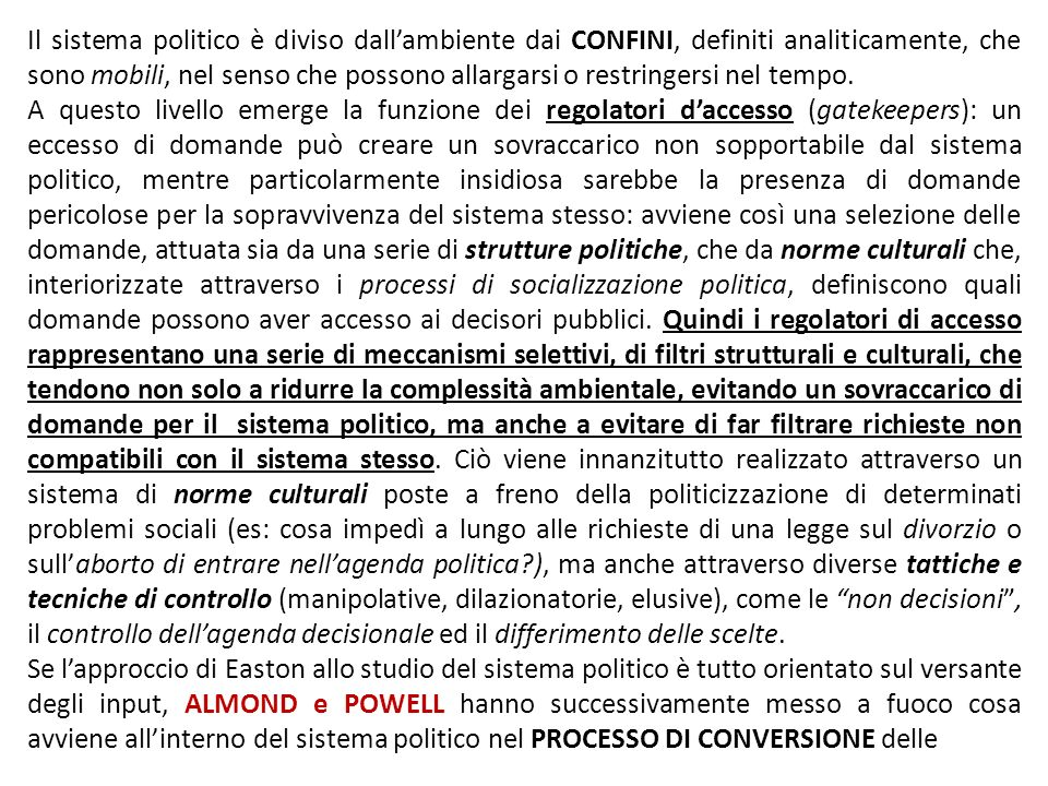 Il sistema politico è diviso dall'ambiente dai CONFINI, definiti analiticamente, che sono mobili, nel senso che possono allargarsi o restringersi nel tempo.