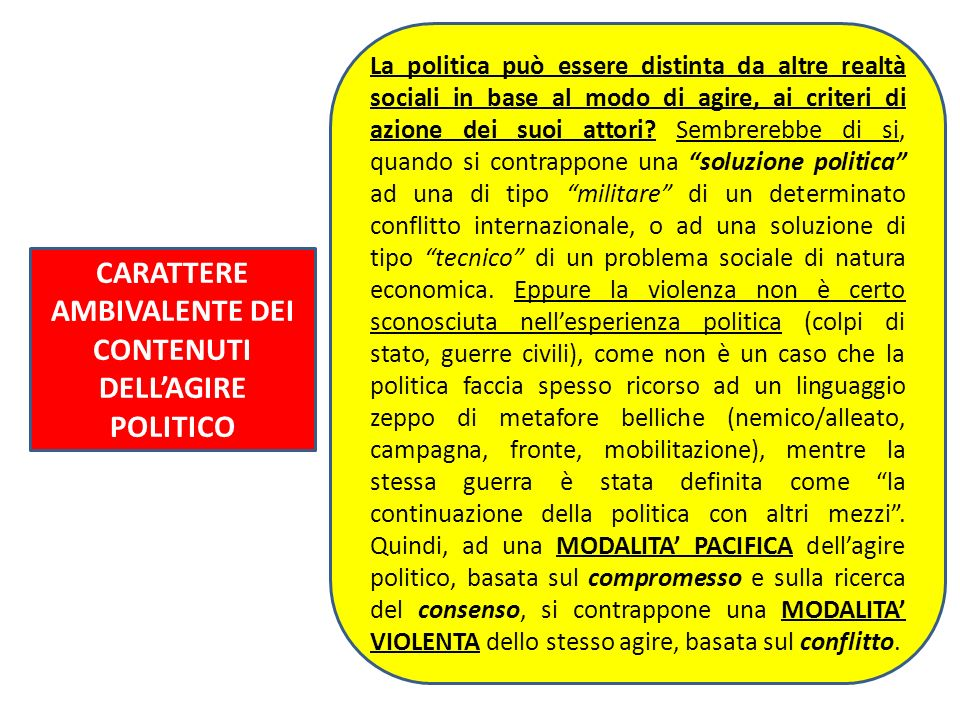 CARATTERE AMBIVALENTE DEI CONTENUTI DELL'AGIRE POLITICO