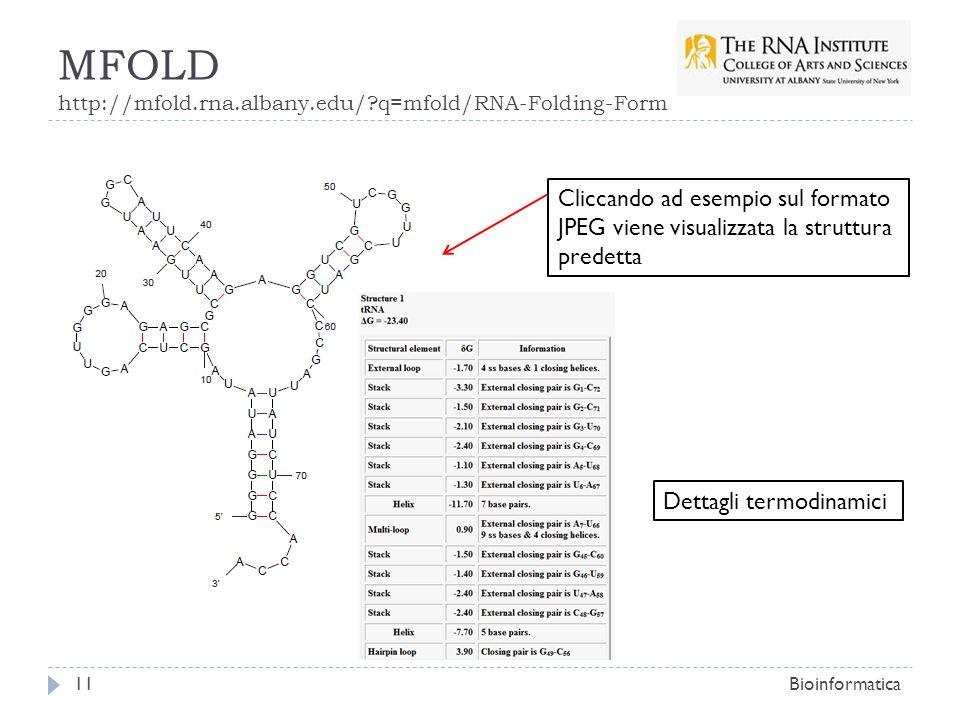 MFOLD http://mfold.rna.albany.edu/ q=mfold/RNA-Folding-Form