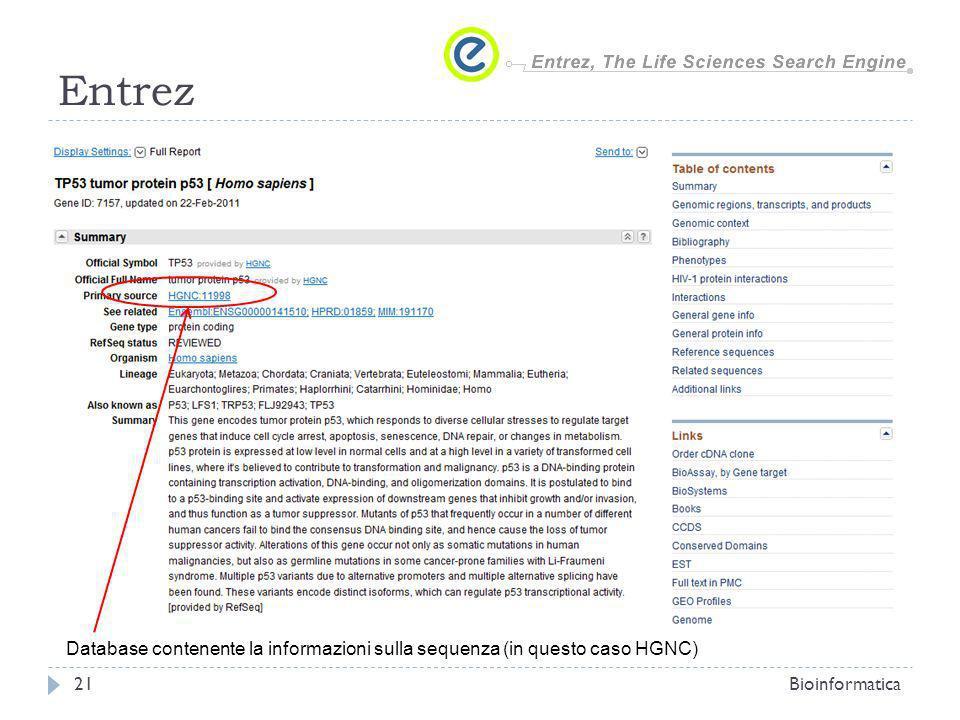 Entrez Database contenente la informazioni sulla sequenza (in questo caso HGNC) Bioinformatica