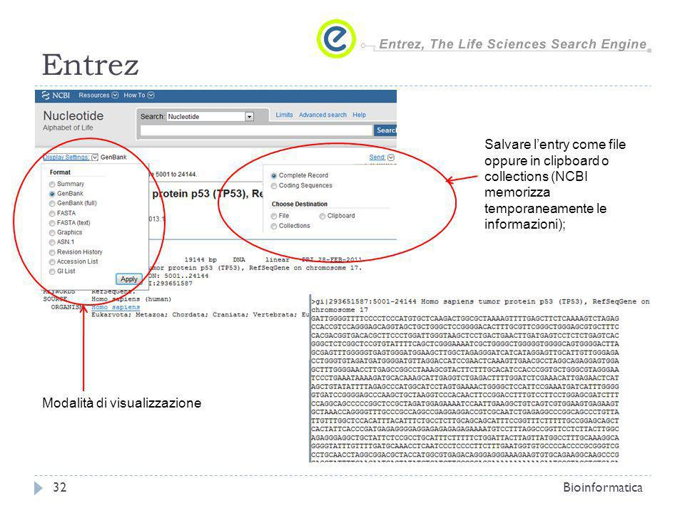 Entrez Salvare l'entry come file oppure in clipboard o collections (NCBI memorizza temporaneamente le informazioni);
