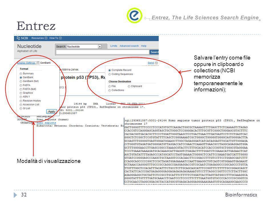 EntrezSalvare l'entry come file oppure in clipboard o collections (NCBI memorizza temporaneamente le informazioni);