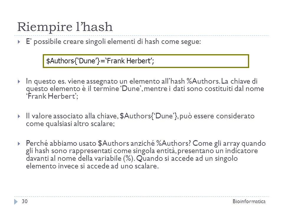 Riempire l'hash E' possibile creare singoli elementi di hash come segue:
