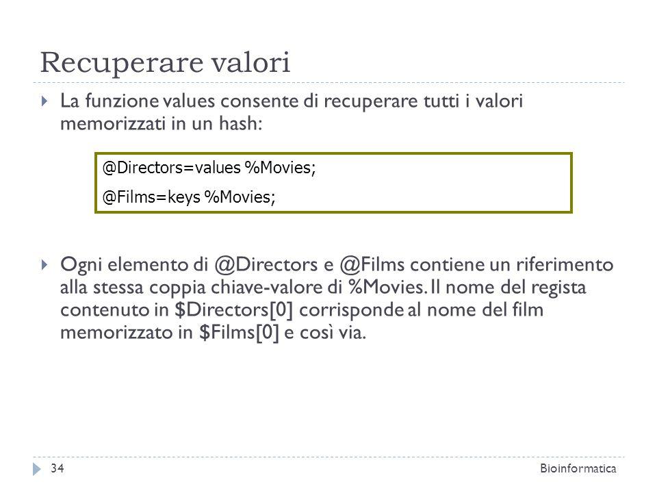 Recuperare valori La funzione values consente di recuperare tutti i valori memorizzati in un hash: