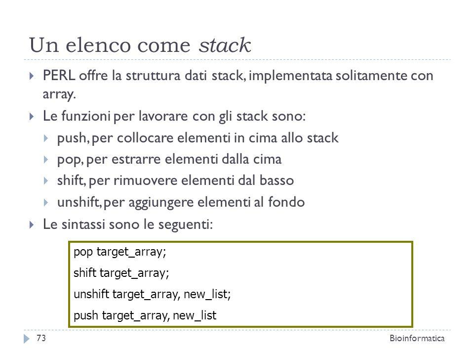 Un elenco come stack PERL offre la struttura dati stack, implementata solitamente con array. Le funzioni per lavorare con gli stack sono: