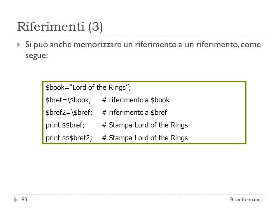 Riferimenti (3) Si può anche memorizzare un riferimento a un riferimento, come segue: $book= Lord of the Rings ;