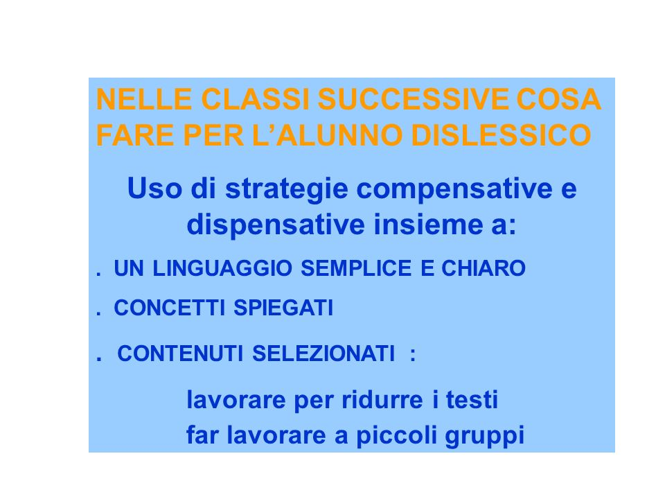 Uso di strategie compensative e dispensative insieme a: