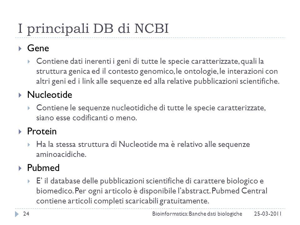 I principali DB di NCBI Gene Nucleotide Protein Pubmed