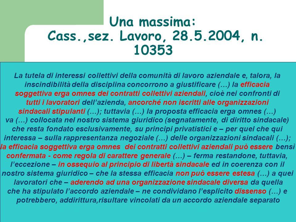 Una massima: Cass.,sez. Lavoro, 28.5.2004, n. 10353