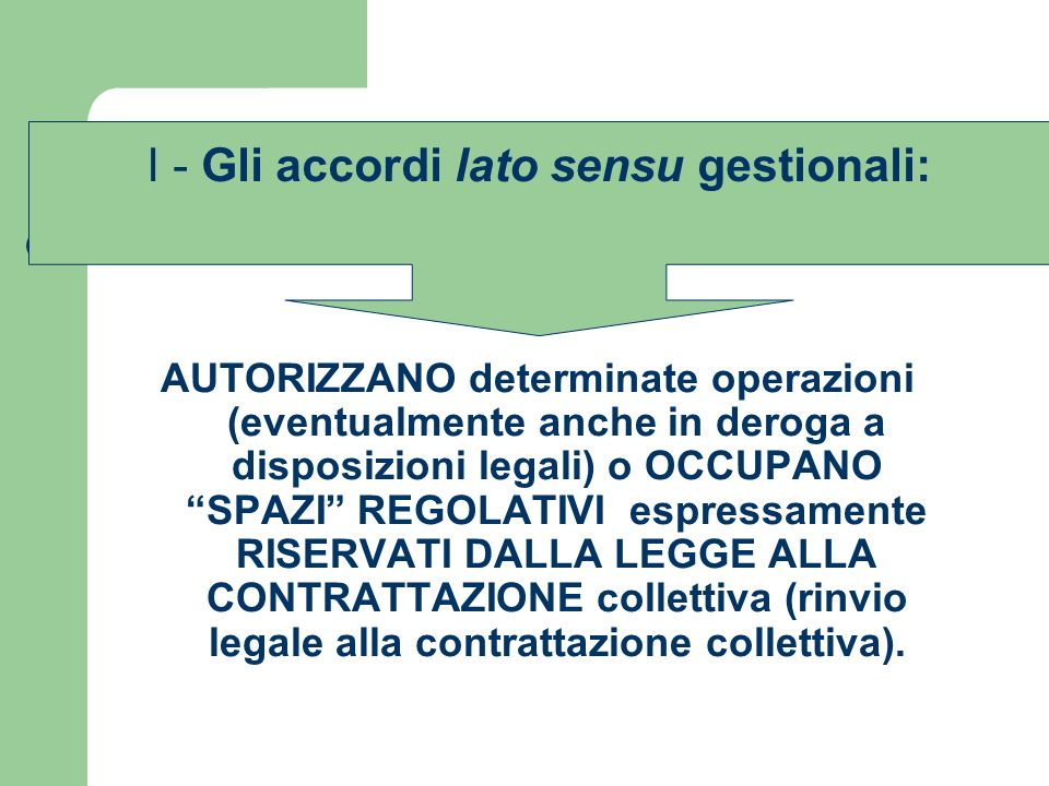 I - Gli accordi lato sensu gestionali: