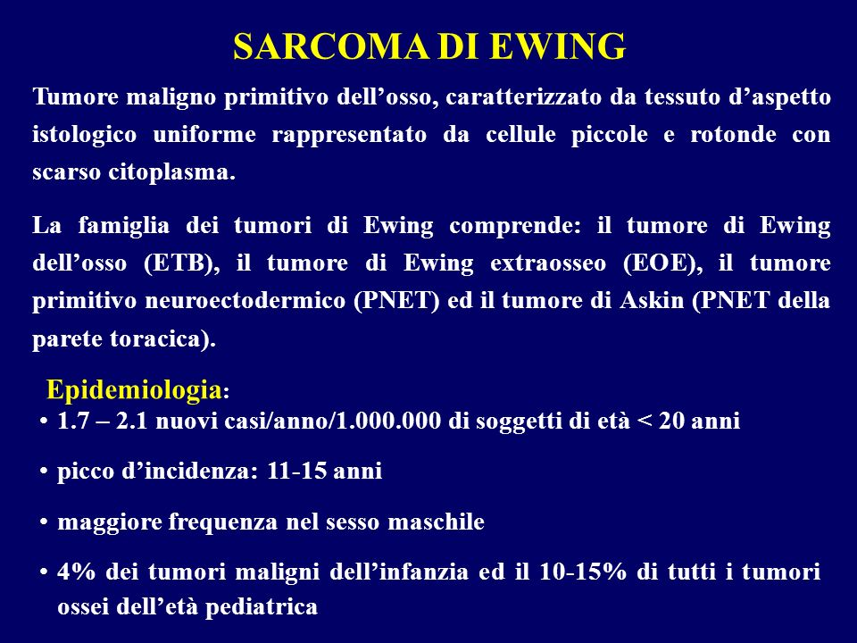 SARCOMA DI EWING Epidemiologia: