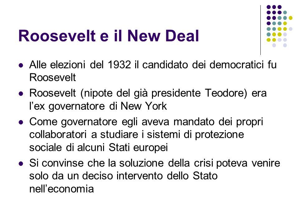 Roosevelt e il New Deal Alle elezioni del 1932 il candidato dei democratici fu Roosevelt.