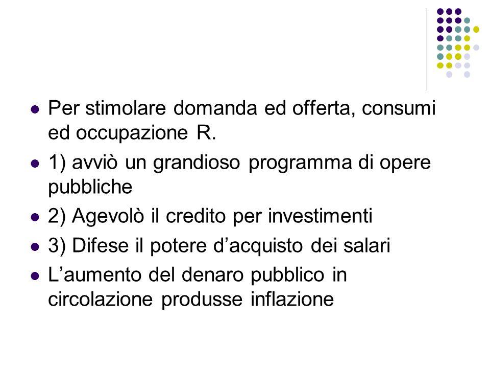 Per stimolare domanda ed offerta, consumi ed occupazione R.