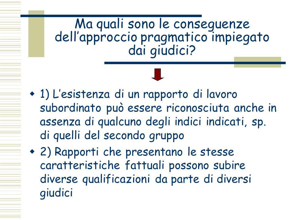 Ma quali sono le conseguenze dell'approccio pragmatico impiegato dai giudici