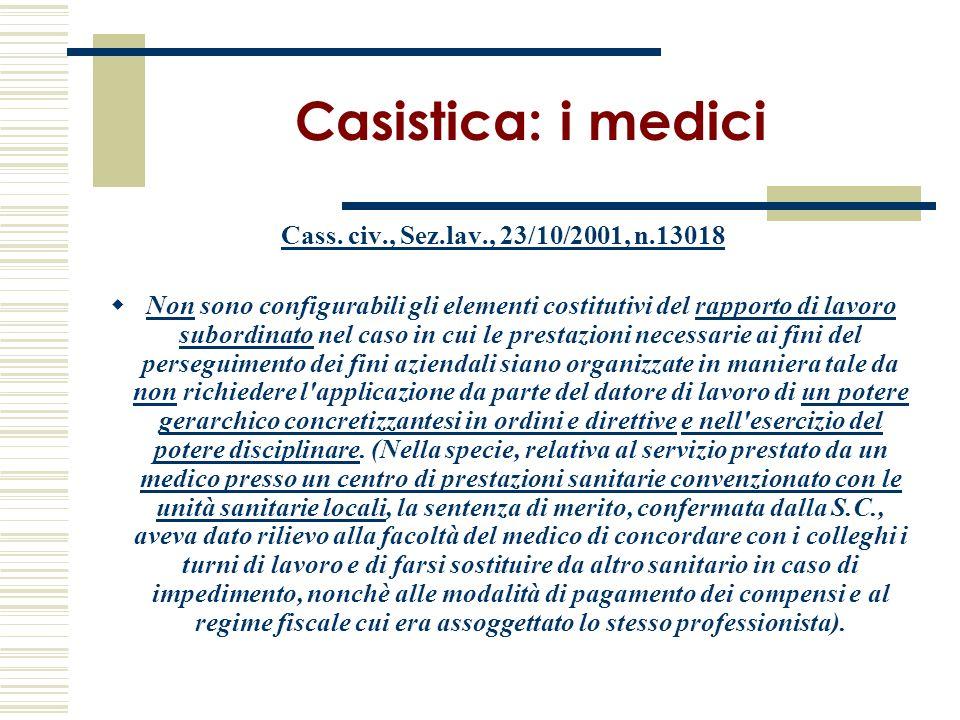 Casistica: i medici Cass. civ., Sez.lav., 23/10/2001, n.13018