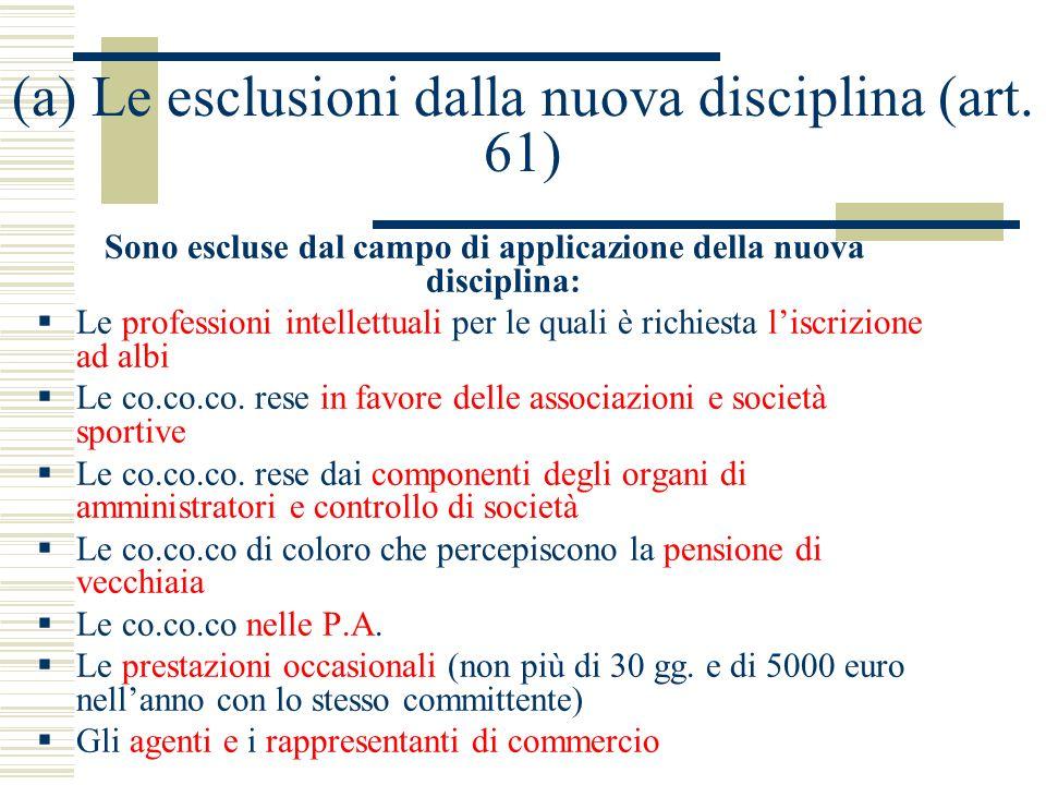 (a) Le esclusioni dalla nuova disciplina (art. 61)