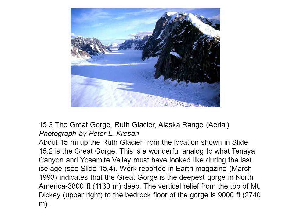15.3 The Great Gorge, Ruth Glacier, Alaska Range (Aerial) Photograph by Peter L. Kresan