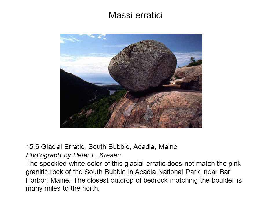 Massi erratici 15.6 Glacial Erratic, South Bubble, Acadia, Maine Photograph by Peter L. Kresan.