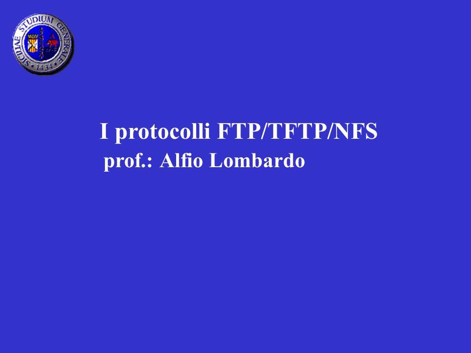 I protocolli FTP/TFTP/NFS