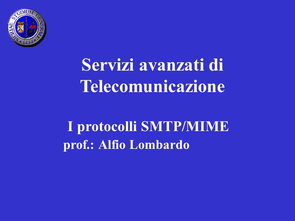 Servizi avanzati di Telecomunicazione I protocolli SMTP/MIME