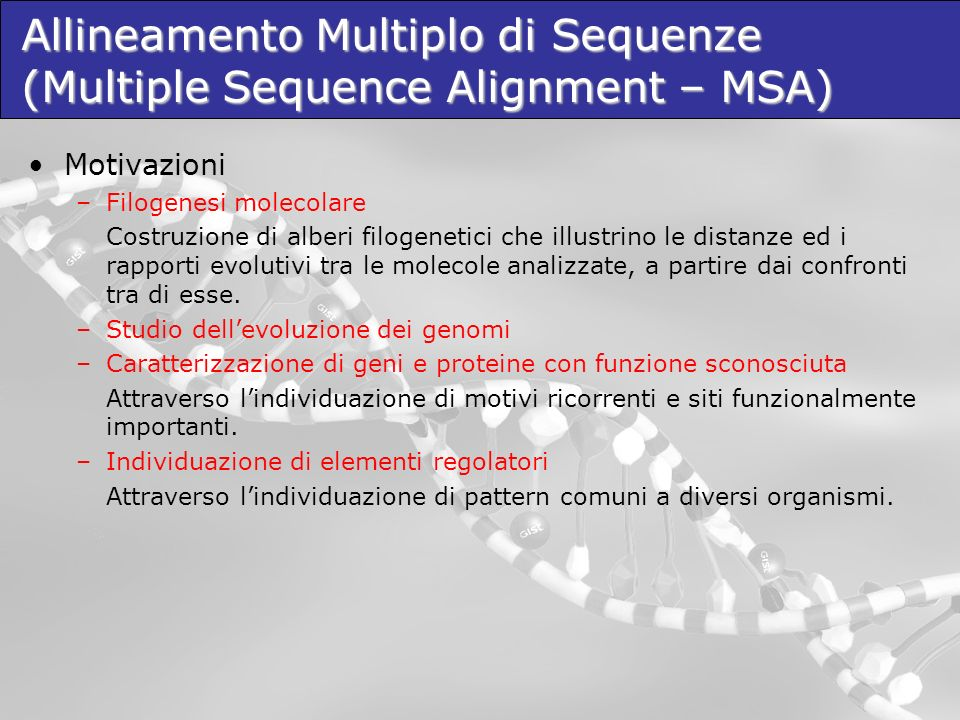 Allineamento Multiplo di Sequenze (Multiple Sequence Alignment – MSA)