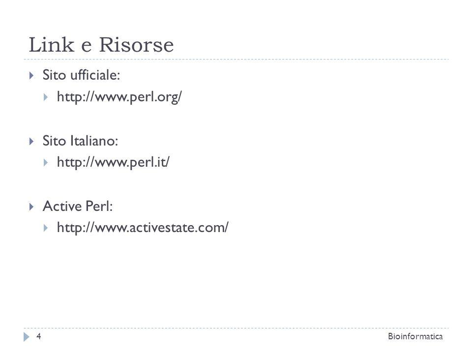 Link e Risorse Sito ufficiale: http://www.perl.org/ Sito Italiano: