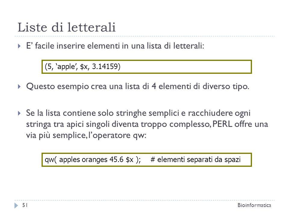 Liste di letterali E' facile inserire elementi in una lista di letterali: Questo esempio crea una lista di 4 elementi di diverso tipo.