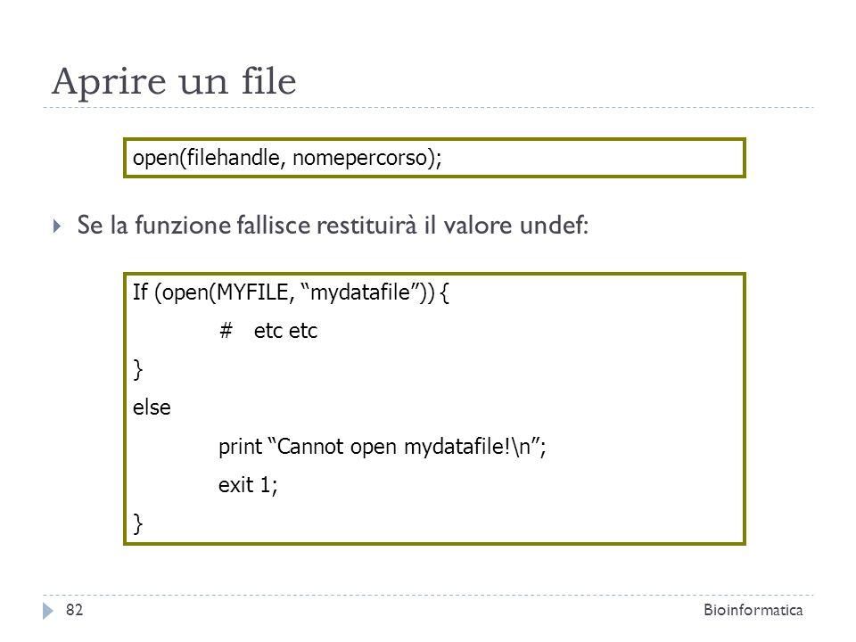 Aprire un file Se la funzione fallisce restituirà il valore undef: