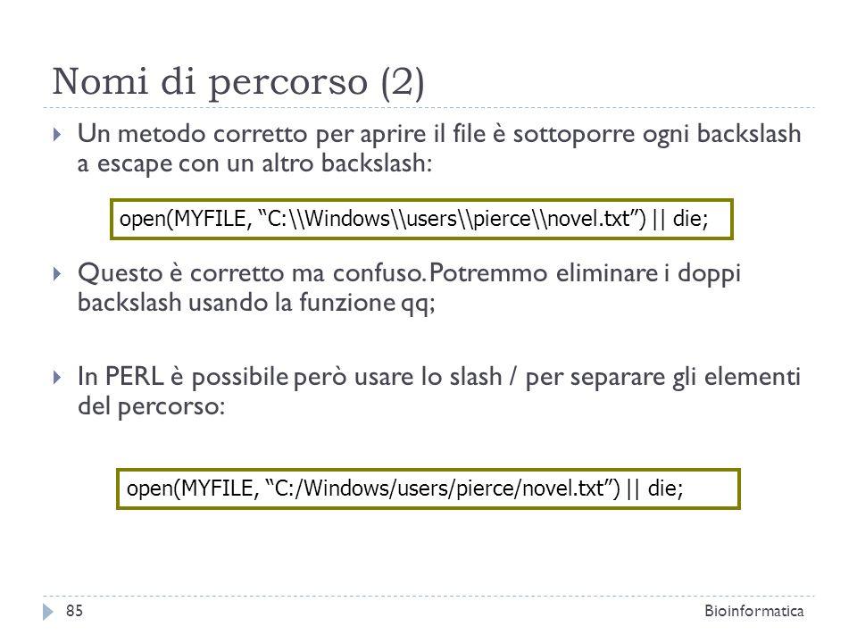 Nomi di percorso (2) Un metodo corretto per aprire il file è sottoporre ogni backslash a escape con un altro backslash: