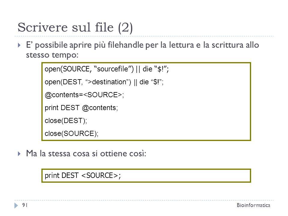 Scrivere sul file (2) E' possibile aprire più filehandle per la lettura e la scrittura allo stesso tempo: