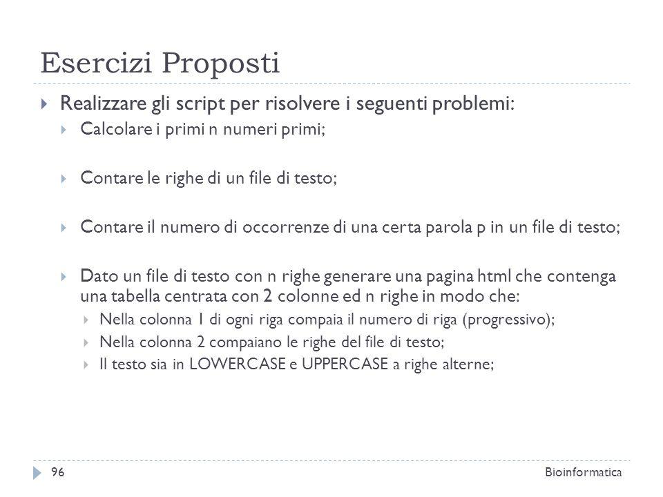 Esercizi Proposti Realizzare gli script per risolvere i seguenti problemi: Calcolare i primi n numeri primi;
