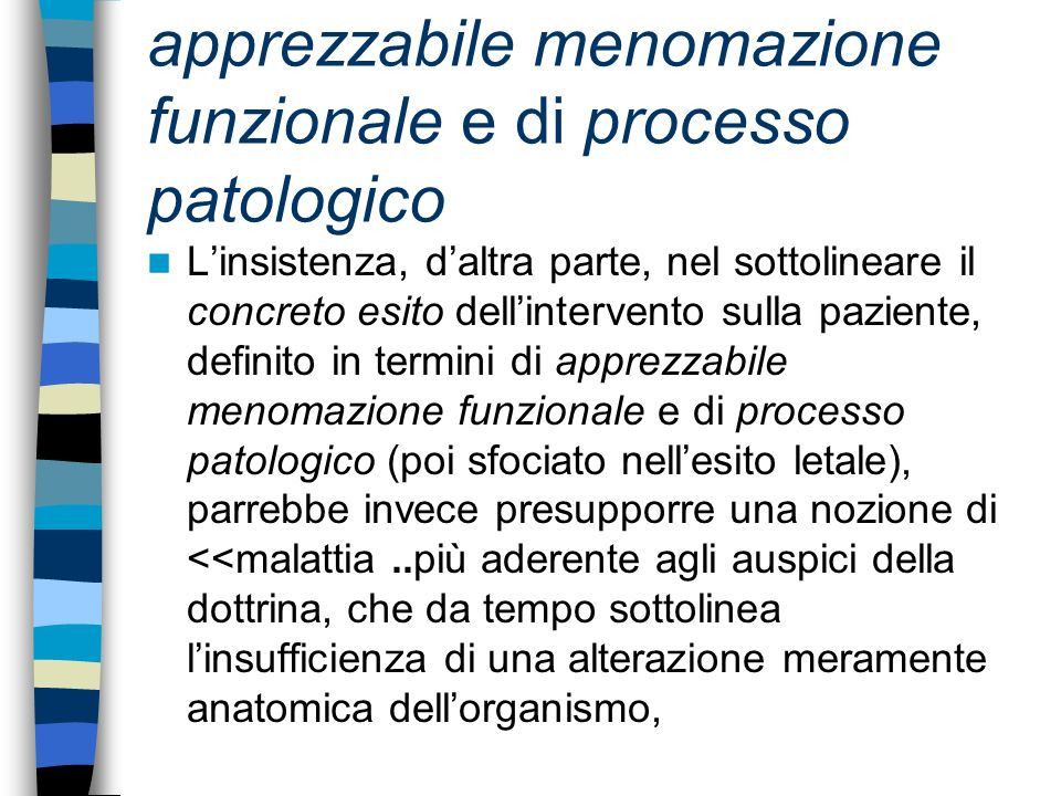 apprezzabile menomazione funzionale e di processo patologico