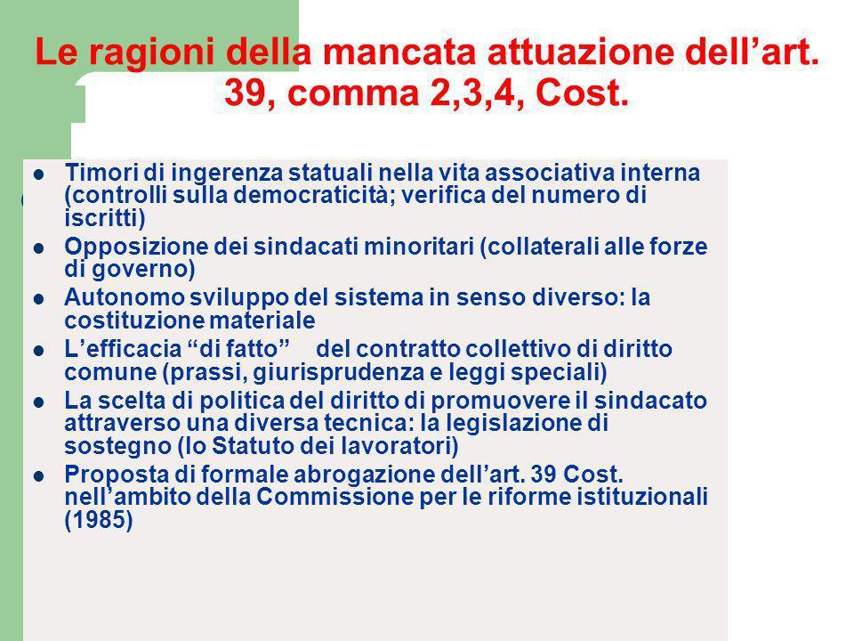 Le ragioni della mancata attuazione dell'art. 39, comma 2,3,4, Cost.