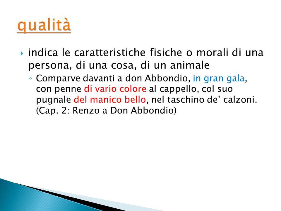 qualità indica le caratteristiche fisiche o morali di una persona, di una cosa, di un animale.