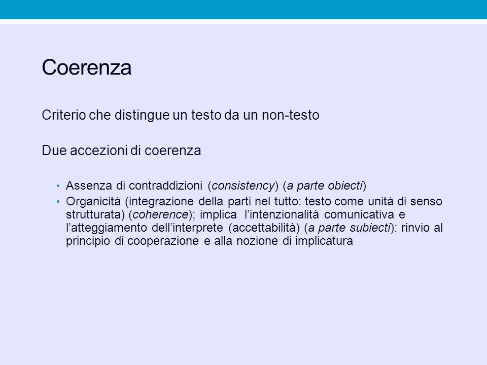 Coerenza Criterio che distingue un testo da un non-testo