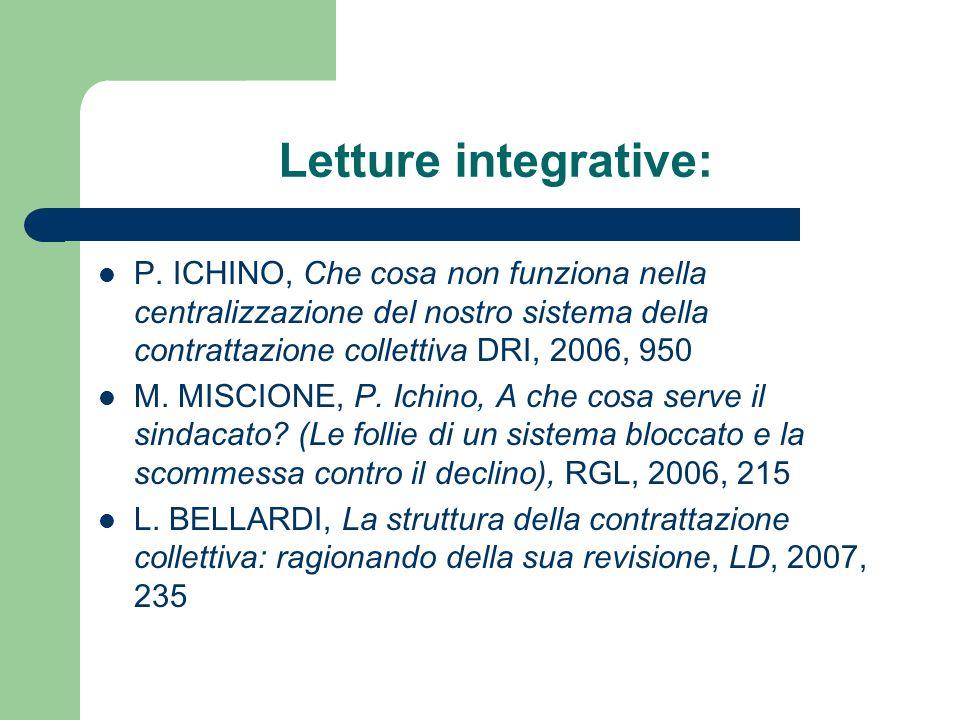 Letture integrative: P. ICHINO, Che cosa non funziona nella centralizzazione del nostro sistema della contrattazione collettiva DRI, 2006, 950.