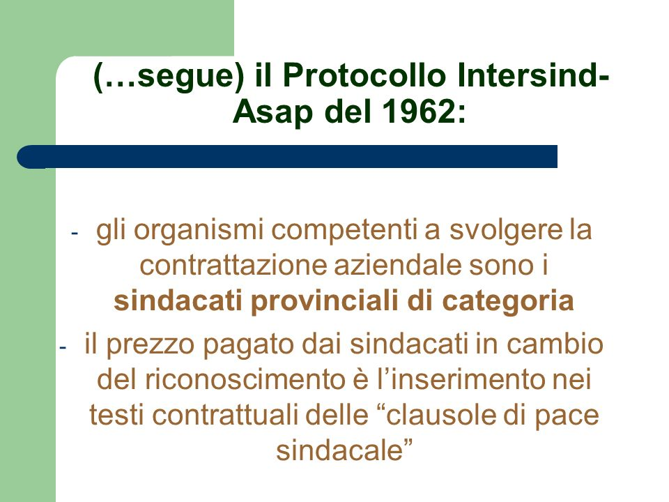 (…segue) il Protocollo Intersind-Asap del 1962: