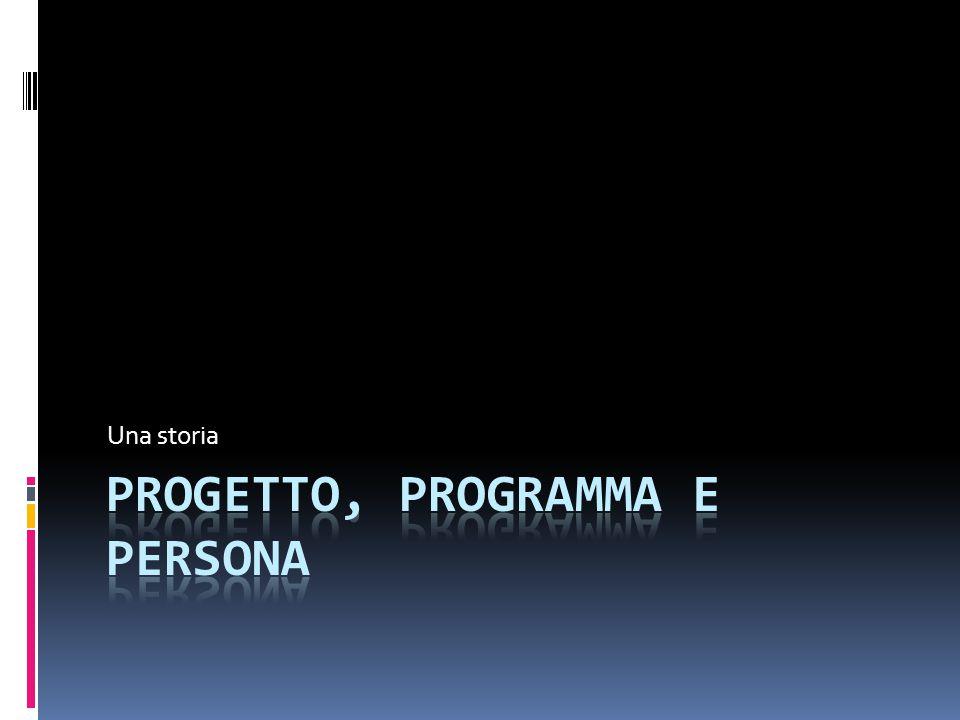 Progetto, programma e persona