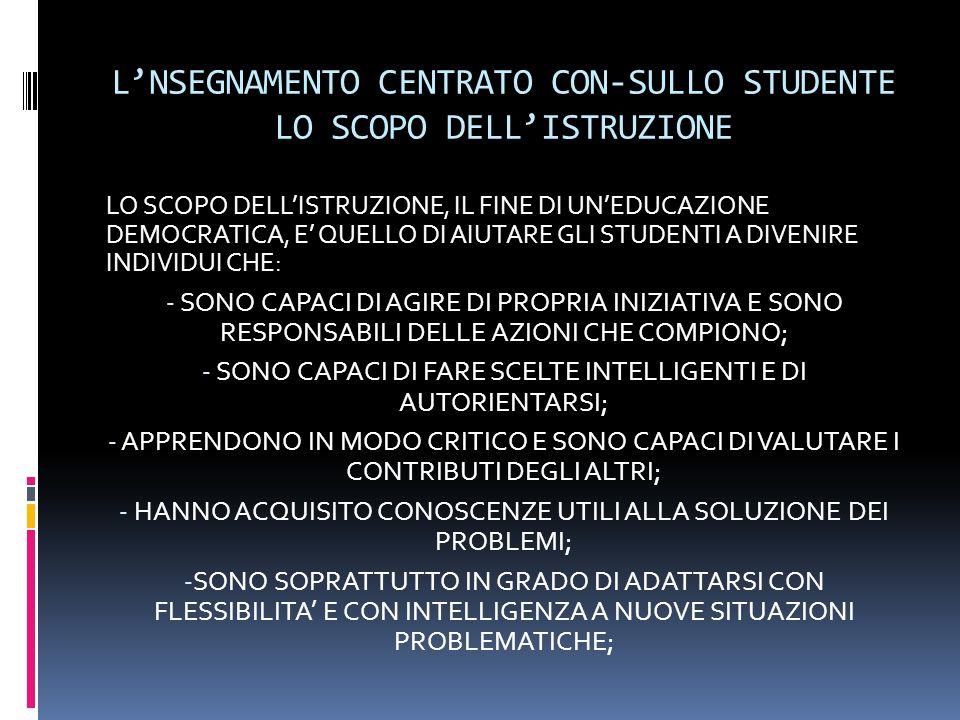 L'NSEGNAMENTO CENTRATO CON-SULLO STUDENTE LO SCOPO DELL'ISTRUZIONE