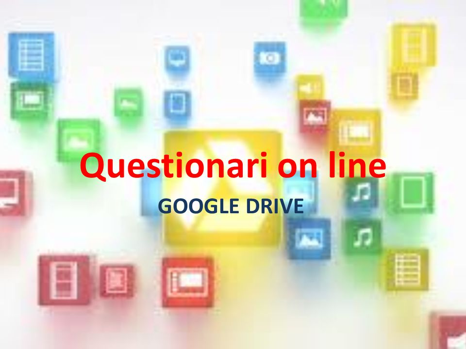 Questionari on line GOOGLE DRIVE
