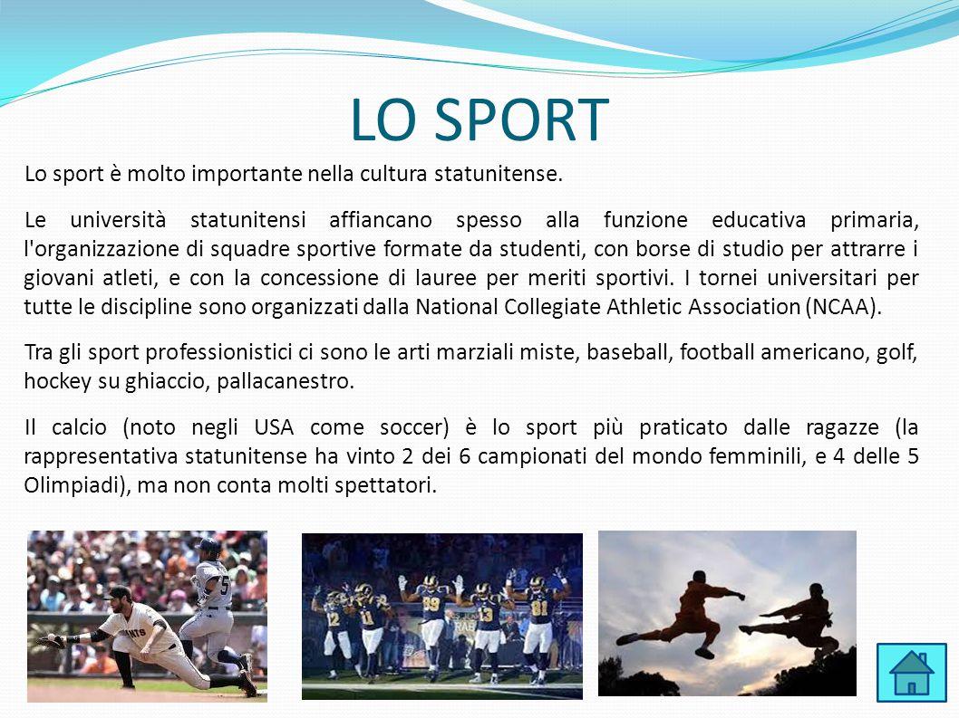 LO SPORT Lo sport è molto importante nella cultura statunitense.