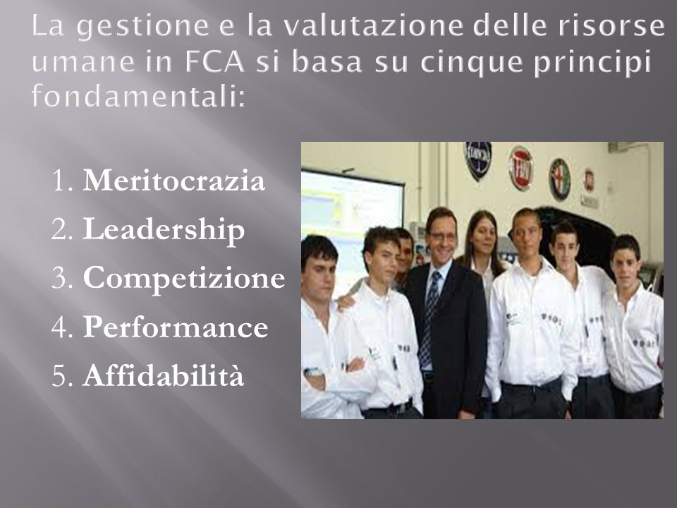 1. Meritocrazia 2. Leadership 3. Competizione 4. Performance