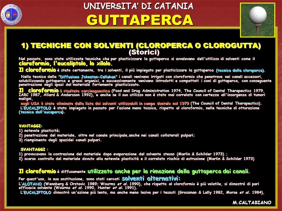 1) TECNICHE CON SOLVENTI (CLOROPERCA O CLOROGUTTA) (Storici)