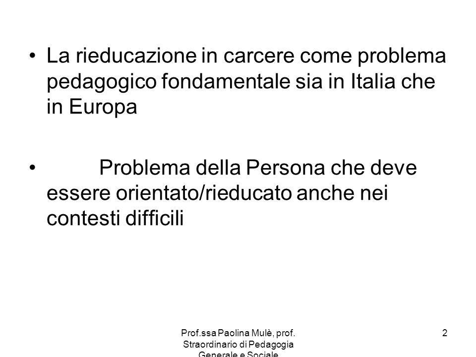 La rieducazione in carcere come problema pedagogico fondamentale sia in Italia che in Europa