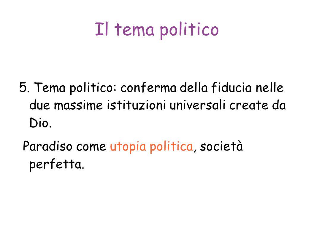 Il tema politico 5. Tema politico: conferma della fiducia nelle due massime istituzioni universali create da Dio.
