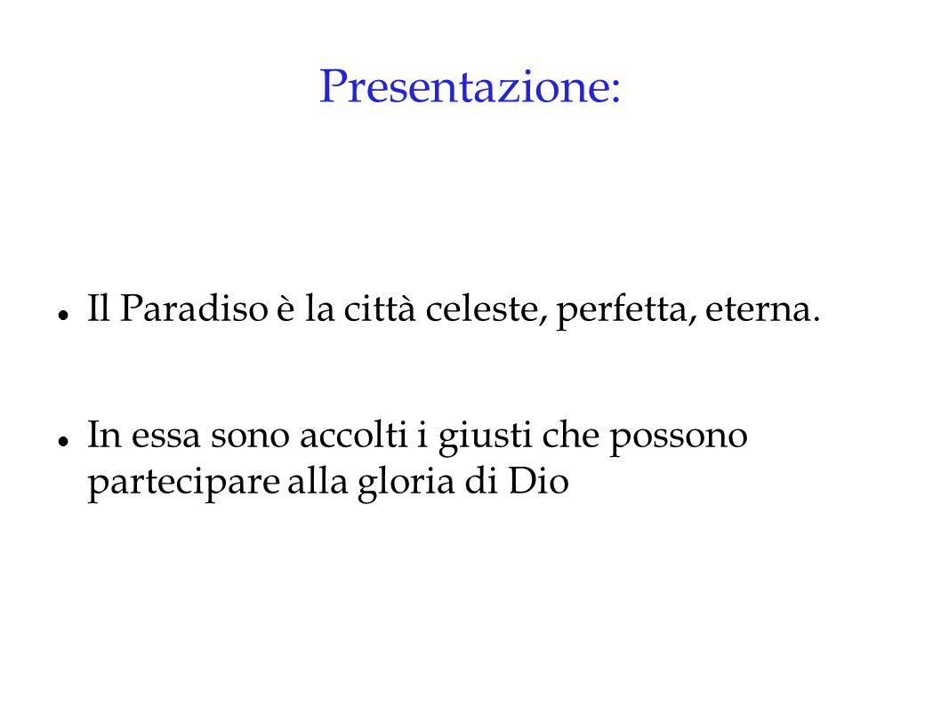 Presentazione: Il Paradiso è la città celeste, perfetta, eterna.