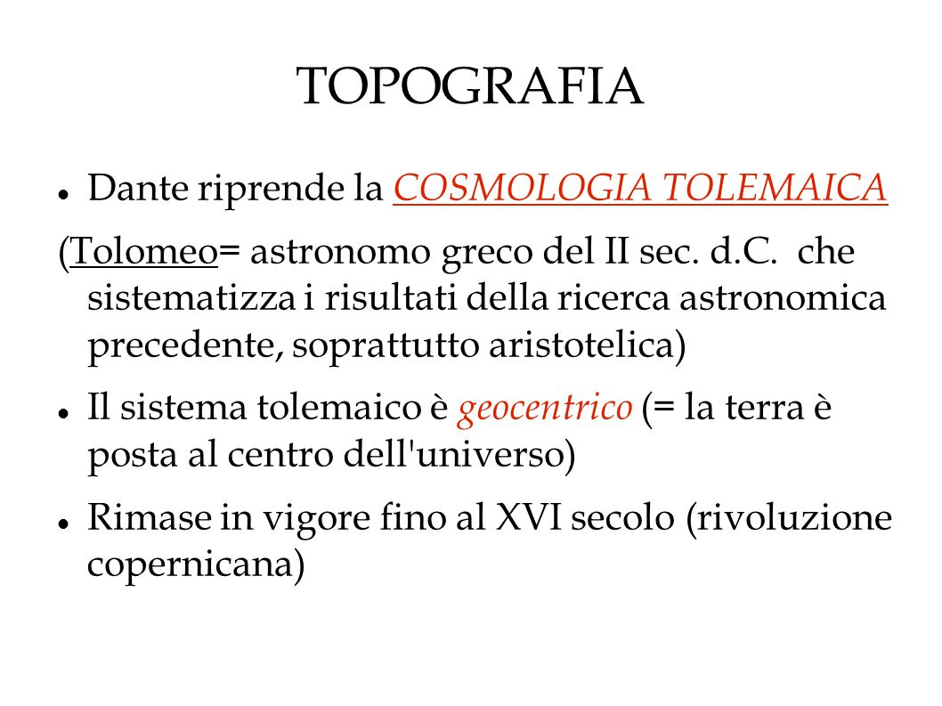 TOPOGRAFIA Dante riprende la COSMOLOGIA TOLEMAICA