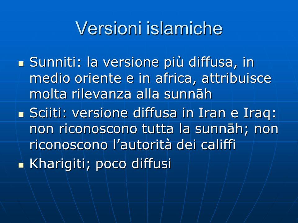 Versioni islamiche Sunniti: la versione più diffusa, in medio oriente e in africa, attribuisce molta rilevanza alla sunnāh.