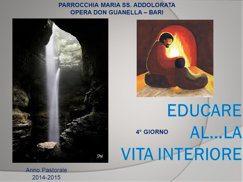 EDUCARE AL…LA VITA INTERIORE